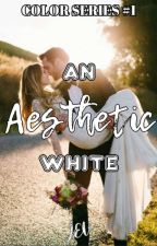 An Aesthetic White (Color Series #1) by JAYMAGS27