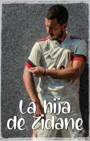 La hija de Zidane || Eden Hazard. by lucyweasley2