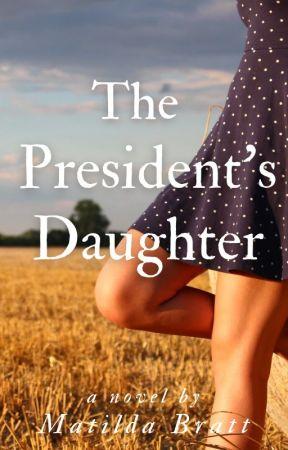The President's Daughter by MatildaBratt