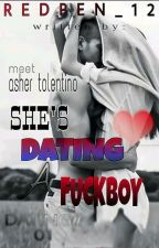 sHES DATING A FUCKBOY by MsReDPeN12