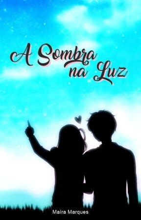 A Sombra na Luz by literamai
