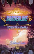 BORDERLINE (EN- fanfic) by SeleneKlare