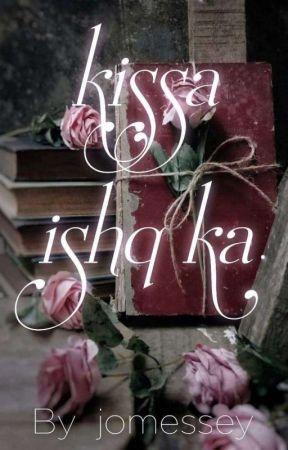 Kissa Ishq Ka (Short love stories) by jomessey