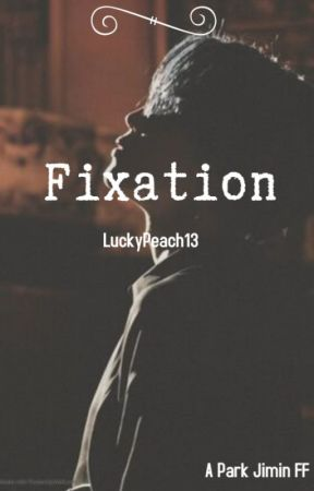 Fixation (P.J. Short Story) by luckypeach13