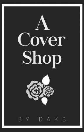 GRAPHICS | A Cover Shop [CLOSED PERMANENTLY] by IncompetentNovelist