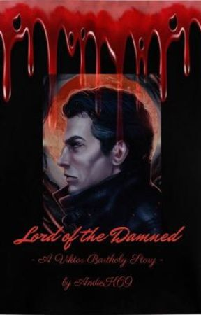 Lord of the Damned - A Viktor Bartholy Story by AndieK69