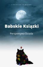 """""""Babskie książki"""" Perspektywa Dziada (opowiadanie) by PiotrKoczur"""