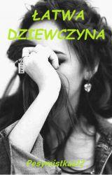 Łatwa dziewczyna by Pesymistkaa12