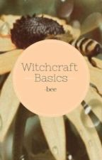 witchcraft basics by thenamezbee
