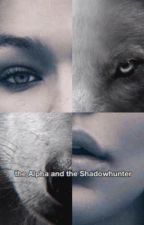 The Alpha and the Shadowhunter by miyah1864