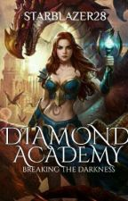 DIAMOND ACADEMY (Completed) by StarBlazer28