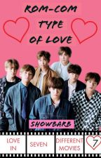 Rom-Com Type Of Love (BTSxMaleOC) by showbarb