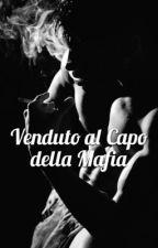 Venduto al Capo Della Mafia by CarmellaQueen
