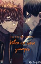 When We Were Younger [KageHina Story} by Evelyn008