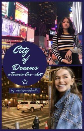 City of Dreams: A TessNia One-Shot by shutupandfanfic