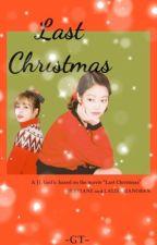Last Christmas - Jenlisa story [✔️] by lemo4nade