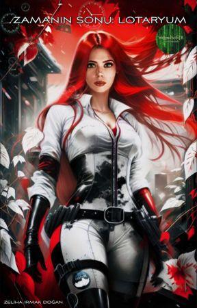 Zamanın Sonu: Lotaryum  by ZelihaIrmakDogan