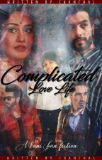 COMPLICATED LOVE LIFE (VANI FF) by Unique_Queen_06