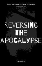 Reversing The Apocalypse by starfiresandra