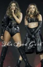 The Bad Girl by jadeysxoxo
