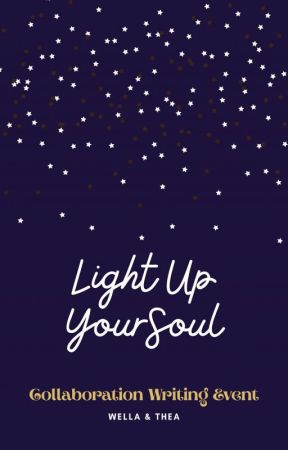 Light Up Your Soul.  by fuchsiagurl