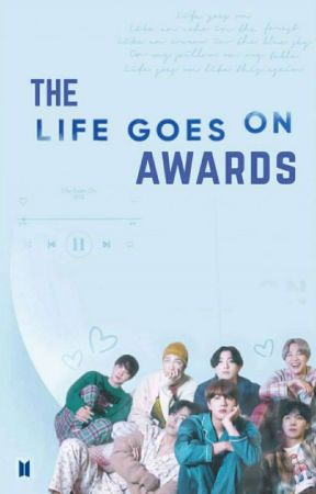"""Life goes on"" Awards (Open) by BTSfanfiction_awards"