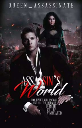 Assassins' World [ON HOLD] by queen_assassinate
