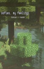 oofies, my feelings | duncan. tdi by raensh