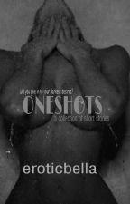 Oneshots (Erotic Oneshots) by eroticbella