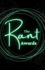 The Rant Awards by theRant_Community