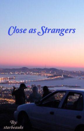 Close as Strangers //  by starbeauks