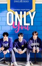 ONLY YOU [ 제성크 ]ᴇɴ⁃ by dwlskysoo