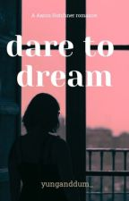 dare to dream | a.hotchner by yunganddum_