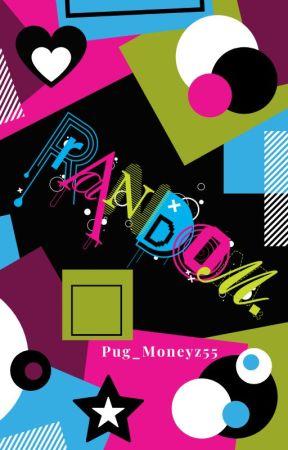 Random by Pug_Moneyz55