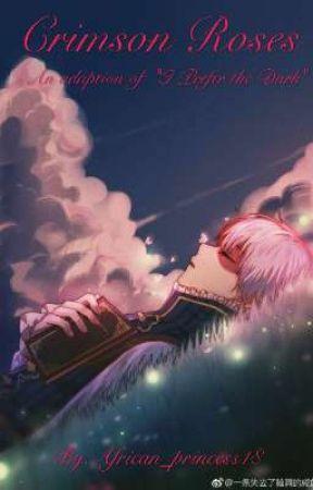 Crimson Roses Vampire!Todoroki x reader || An adaption of 'I Prefer the Dark' by African_princess18
