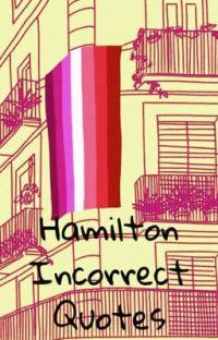 Hamilton Incorrect Quotes cover