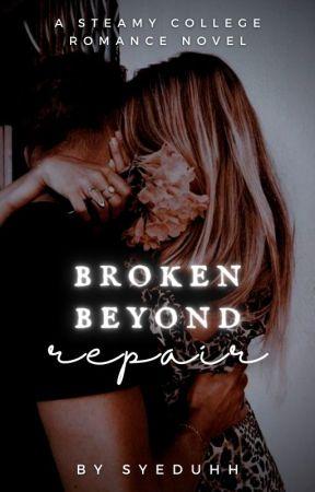 Broken Beyond Repair   ✎ by syeduhh
