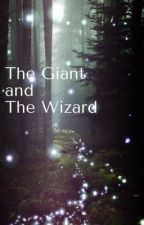 The Giant and The Wizard by Katie_The_InkSlinger