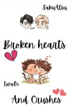 Broken hearts and Crushes (SakuAtsu)(IwaOi) Omegaverse [COMPLETED] by Some_iwaoi_fan