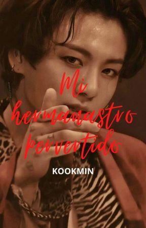 Mi hermanastro pervertido ~Kookmin~ Smut by Jigmairyhyun