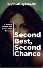 Second Best, Second Chance by SophiaDelphine92