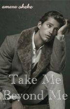 Take Me Beyond Me (boyxboy) by AmesMax