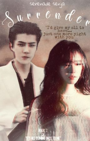 """SURRENDER (Book 2 of """"It's All Coming Back to Me"""") by serenade_senja17"""