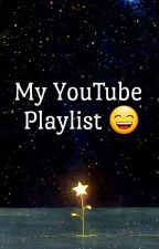 My YouTube Playlist  by walkinwoods