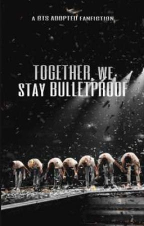 Together, We Stay Bulletproof // BTS Adopted Book 3 by Flowers2030