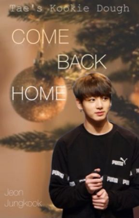 Come Back Home | BTS Jungkook FF by TaesKookieDough