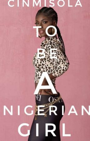 TO BE A NIGERIAN GIRL by Cinmisola