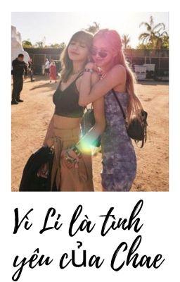 [cover] [fanfic LiChaeng] Vì Li là tình yêu của Chae
