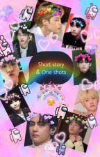 Short story & One shots by hijhijo