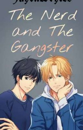 The Nerd And The Gangster (Bl Novel) by jayciiwrytes